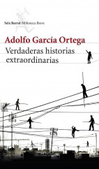 portada_verdaderas-historias-extraordinarias_adolfo-garcia-ortega_201505261223.jpg