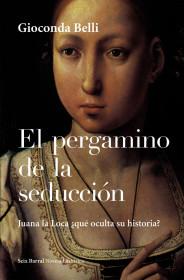 portada_el-pergamino-de-la-seduccion_gioconda-belli_201505211300.jpg