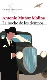 portada_la-noche-de-los-tiempos_antonio-munoz-molina_201505260912.jpg