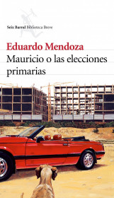 portada_mauricio-o-las-elecciones-primarias_eduardo-mendoza_201505261014.jpg
