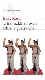 portada_otra-maldita-novela-sobre-la-guerra-civil_isaac-rosa_201505211324.jpg