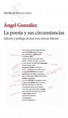 portada_la-poesia-y-sus-circunstancias_angel-gonzalez_201505261212.jpg