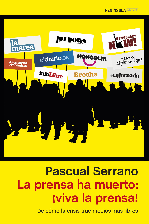 La prensa ha muerto de Pascual Serrano