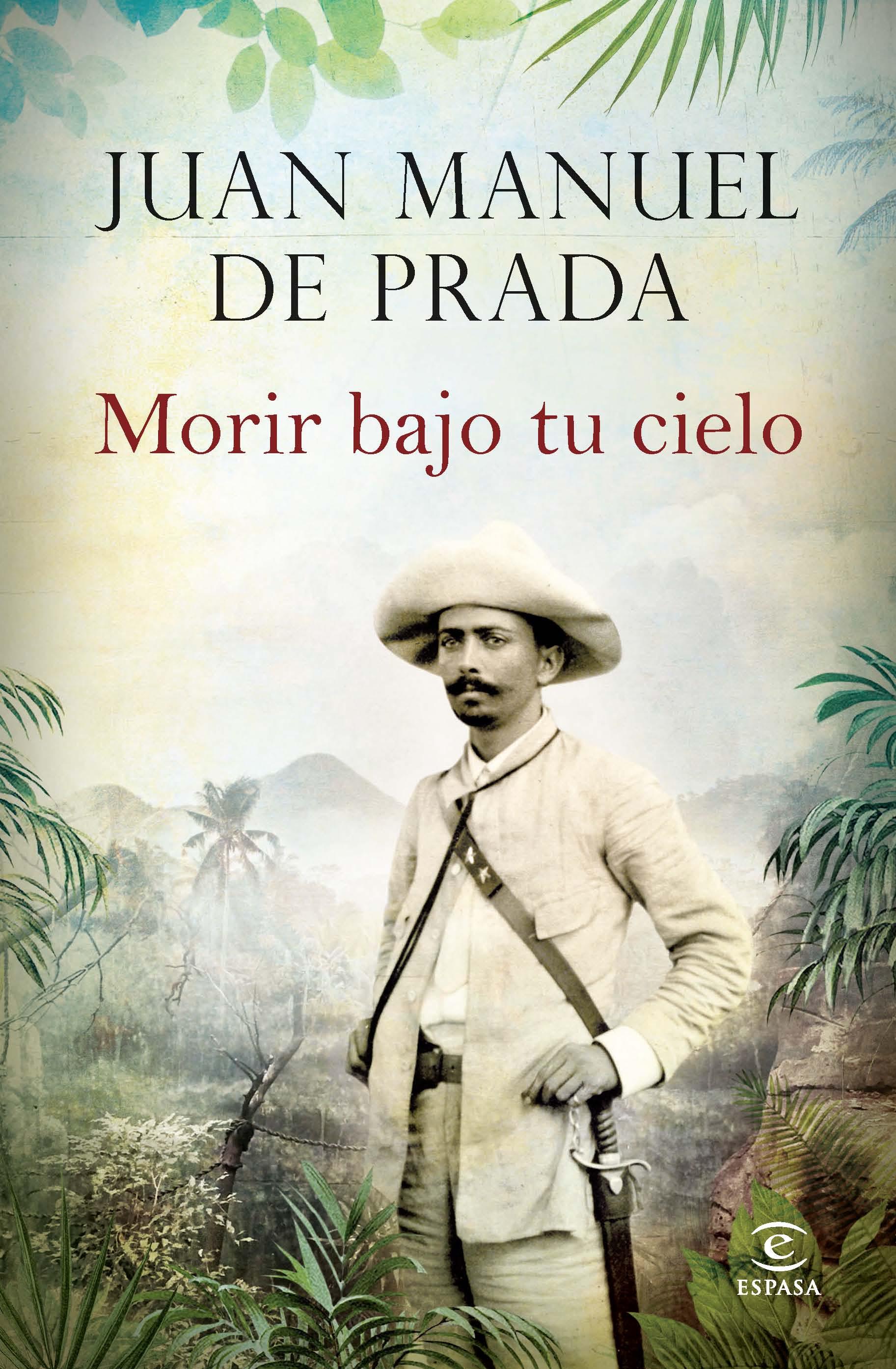 Morir bajo tu cielo de Juan Manuel de Prada