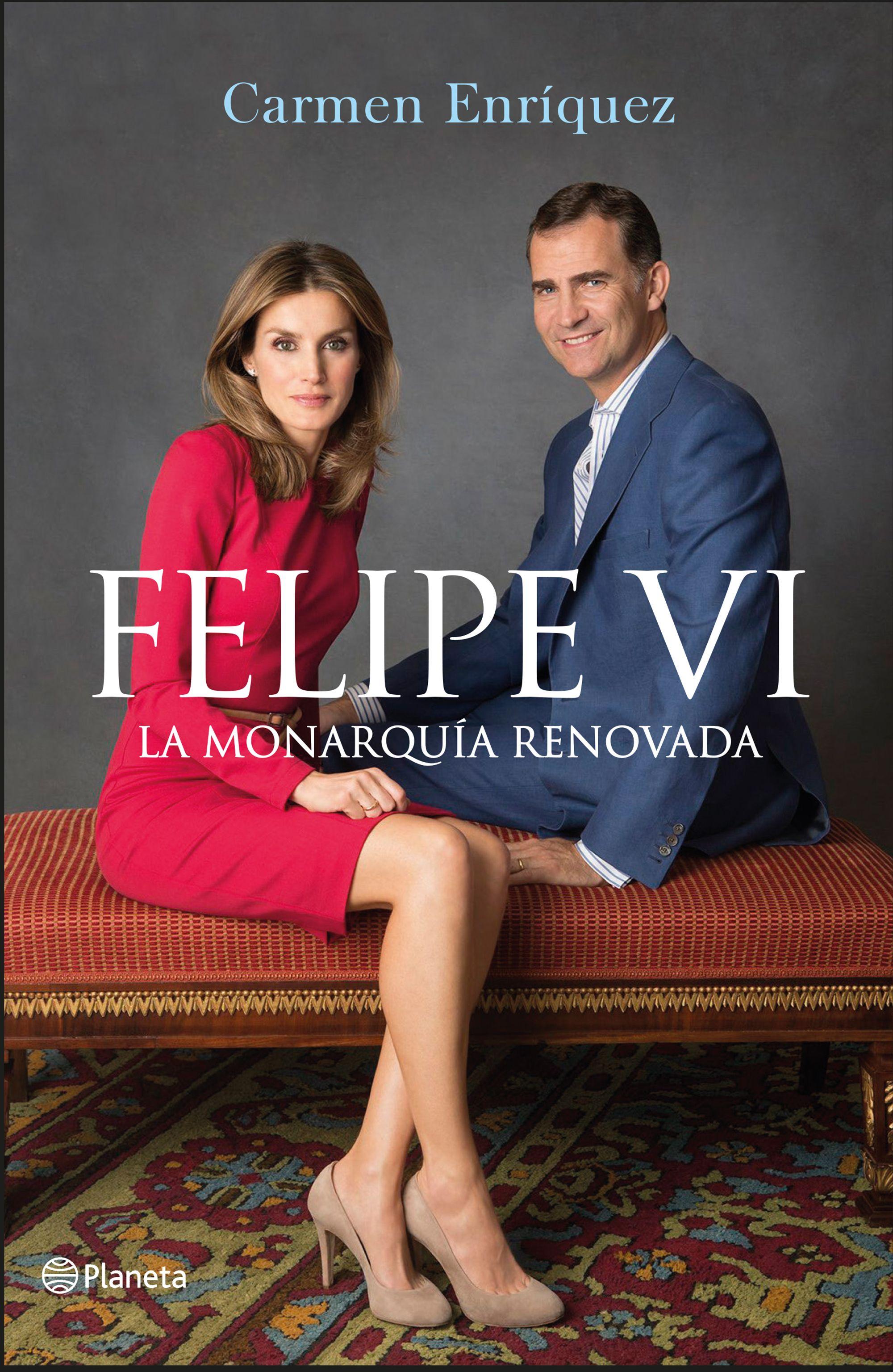Felipe VI. La Monarquía renovada - Carmen Enríquez
