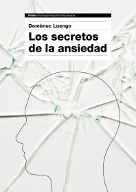 203802_portada_los-secretos-de-la-ansiedad_domenec-luengo_201506291000.jpg