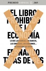 203901_portada_el-libro-prohibido-de-la-economia_fernando-trias-de-bes_201509241309.jpg