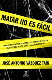 203902_portada_matar-no-es-facil_jose-antonio-vazquez-tain_201507010948.jpg