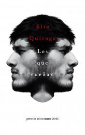 portada_los-que-suenan_elio-quiroga-rodriguez_201508311637.jpg