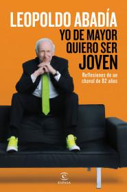 portada_yo-de-mayor-quiero-ser-joven_leopoldo-abadia_201512281601.jpg