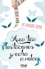 portada_aura-tira-los-tacones-y-echa-a-volar_alexandra-roma_201507220910.jpg
