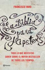 portada_la-biblia-para-hipsters_francisco-varo_201507281415.jpg