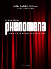 portada_phenomena-la-fabrica-de-suenos_jordi-batlle-caminal_201510210940.jpg