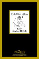 203807_portada_quien-lo-diria_eloy-sanchez-rosillo_201509021224.jpg