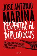 203839_portada_despertad-al-diplodocus_jose-antonio-marina-torres_201509240023.jpg