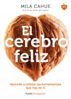203876_portada_el-cerebro-feliz_mila-cahue_201506291006.jpg