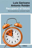 portada_recuperar-el-futuro_luis-garicano_201508072233.jpg