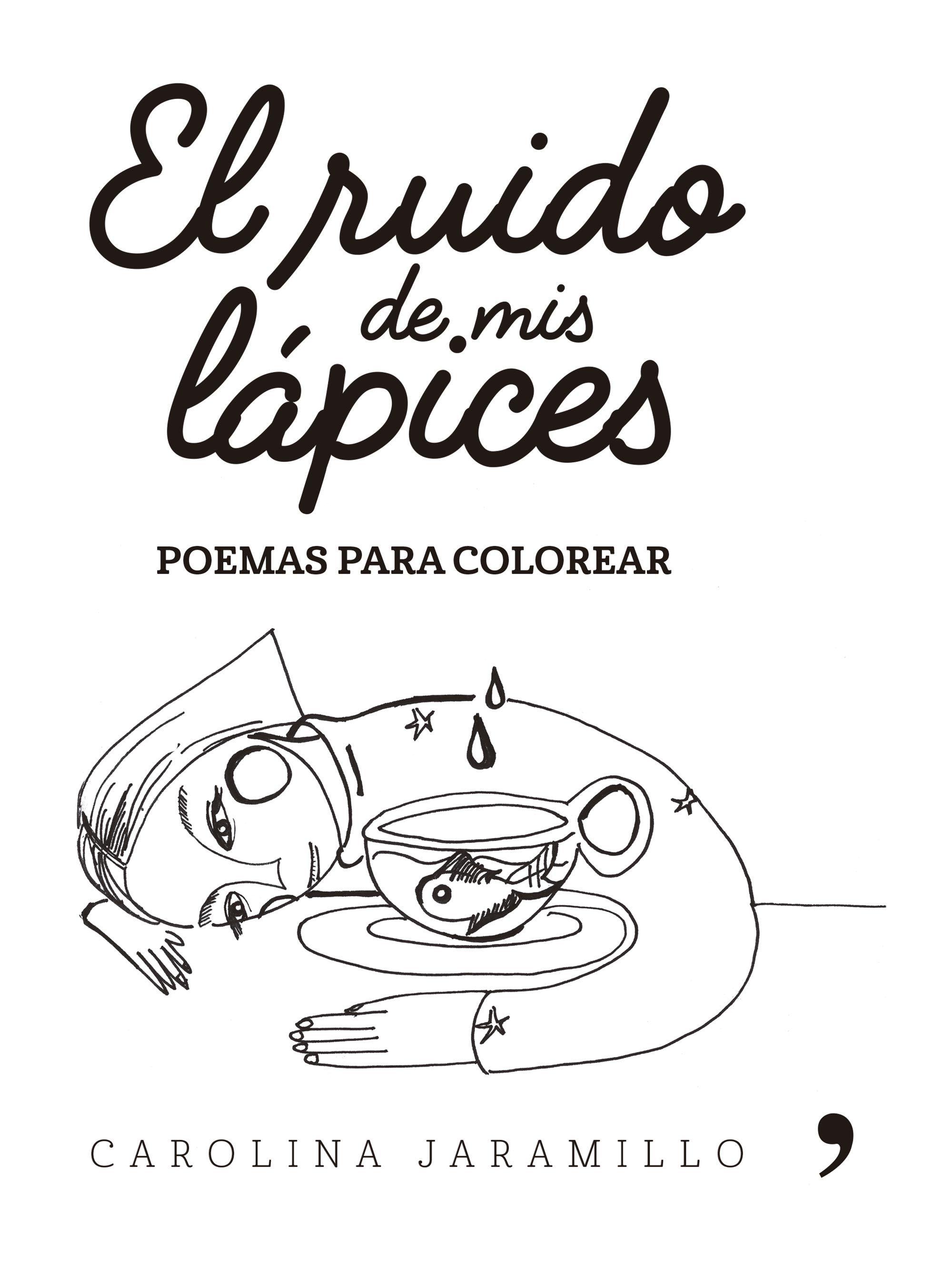 El ruido de mis lápices. Poemas para colorear | Planeta de Libros
