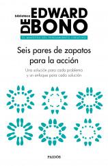 9d370109 Seis pares de zapatos para la acción - Edward de Bono | Planeta de ...