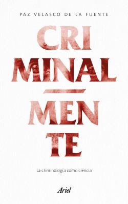Reseña Criminal-mente, de Paz Velasco de la Fuente - Cine de Escritor
