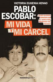 Pablo Escobar: mi vida y mi cárcel