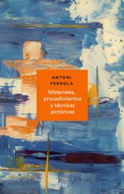 Materiales, procedimientos y técnicas pictóricas