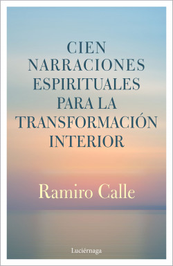Cien narraciones espirituales para la transformación interior