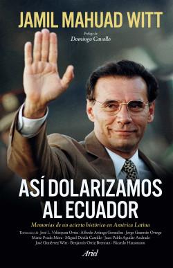 Así dolarizamos al Ecuador