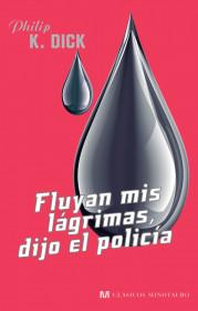 fluyan-mis-lagrimas-dijo-el-policia_9788445078600.jpg