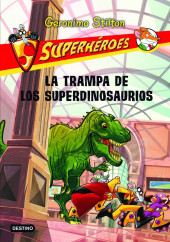 portada_la-trampa-de-los-superdinosaurios_geronimo-stilton_201505261104.jpg