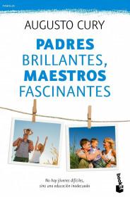 portada_padres-brillantes-maestros-fascinantes_augusto-cury_201505260923.jpg