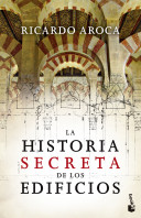 portada_la-historia-secreta-de-los-edificios_ricardo-aroca_201504070918.jpg