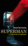 superman-la-creacion-de-un-superheroe_9788448008802.jpg